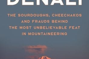Chasing Denali - A Story of the Most Unbelievable Feat in Mountaineering