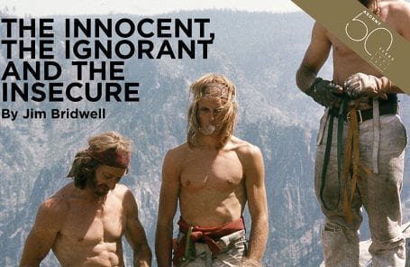 Jim Bridwell: The Innocent, the Ignorant, and the Insecure | Ascent