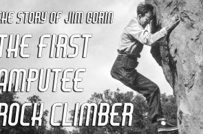 The First Amputee Rock Climber: The Story of One Legged Jim Gorin