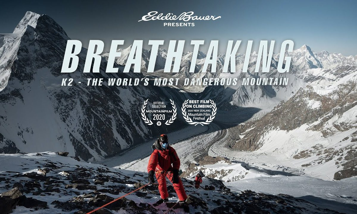 VIDEO: Breathtaking: K2 - The World's Most Dangerous Mountain [Full Film] - Rock and Ice